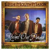 Wide Mouth Mason – Rained Out Parade